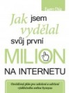Jak jsem vydělal svůj první milion na internetu