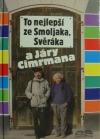 To nejlepší ze Smoljaka, Svěráka a Járy Cimrmana