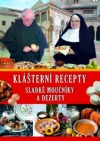 Klášterní recepty - sladké moučníky a dezerty
