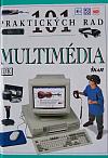 Multimédia - 101 praktických rad