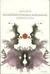 Dialogičnost a sociální reprezentace: Dynamika mysli