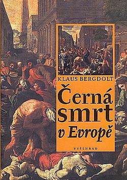Černá smrt v Evropě: Velký mor a konec středověku obálka knihy