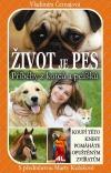 Život je pes - příběhy z kotců a pelíšků
