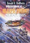 Donald A. Wollheim představuje nejlepší povídky sci-fi 1985