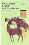 Madlenka a kůň Zlatohřivák obálka knihy