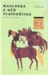 Madlenka a kůň Zlatohřivák