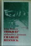 Třikrát zádumčivý jazzman Charlie Resnick