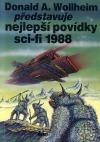 Donald A. Wollheim představuje nejlepší povídky sci-fi 1988
