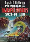 Donald A. Wollheim představuje nejlepší povídky sci-fi 1990