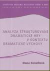 Analýza strukturované dramatické hry v kontextu dramatické výchovy