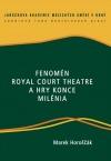 Fenomén Royal Court Theatre a hry konce milénia