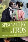 Spisovatelky a Erós. Utajené životy velkých českých žen