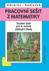 Pracovní sešit z matematiky - soubor úloh pro 6. ročník základní školy