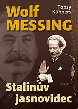 Wolf Messing: Stalinův jasnovidec obálka knihy