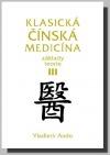 Klasická čínská medicína - Základy teorie III.