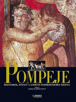 Pompeje - Historie, život a umění zmizelého města obálka knihy