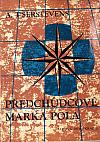 Předchůdcové Marka Pola