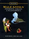Malé Antily - Ostrovy, piráti a plantážníci