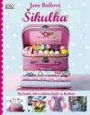 Šikulka - Šití, vyšívání a pletení krok za krokem