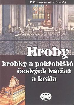 Hroby, hrobky a pohřebiště českých knížat a králů obálka knihy