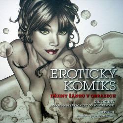 Erotický komiks: Dějiny žánru v obrazech 2 (Od sedmdesátých let do současnosti) obálka knihy