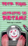 Netrapte se dietami!