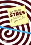 Jak přežít stres - průvodce pro muže