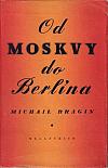 Od Moskvy do Berlína