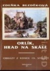 Orlík, hrad na skále