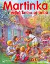 Martinka - velká kniha příběhů 1