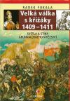 Velká válka s křižáky 1409–1411: Světla a stíny grunvaldského vítězství