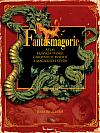 Fantasmagorie: Atlas bájných tvorů, čarovných bytostí a magických stvůr