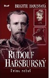 Rudolf Habsburský – Princ rebel