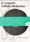 Po stopách Velkého Mokasína obálka knihy