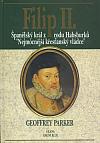 Filip II. - Španělský král z rodu Habsburků, nejmocnější křesťanský vládce