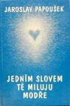 Jedním slovem tě miluju modře obálka knihy