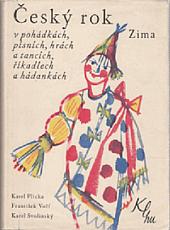 Český rok v pohádkách, písních, hrách a tancích, říkadlech a hádankách - Zima