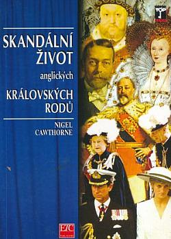 Skandální život anglických královských rodů