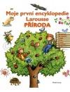 Příroda - Moje první encyklopedie Larousse