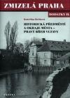 Historická předměstí a okraje města - pravý břeh Vltavy - dodatky II