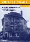 Historická předměstí a okraje města - levý břeh Vltavy - dodatky III