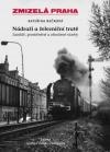 Nádraží a železniční tratě -Zaniklé, proměněné a ohrožené stavby