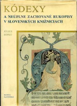 Kódexy a neúplne zachované rukopisy v slovenských knižniciach obálka knihy