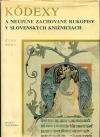 Kódexy a neúplne zachované rukopisy v slovenských knižniciach