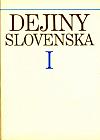 Dejiny Slovenska I : (do roku 1526)