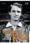Vladimír Ráž - příběh prvního milovníka obálka knihy