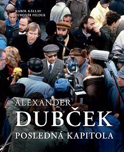 Alexander Dubček: posledná kapitola