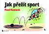 Jak přežít sport