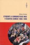 Studenti a komunistická moc v českých zemích 1968-1989