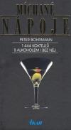 Míchané nápoje: 1444 koktejlů s alkoholem i bez něj